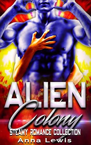 Alien Colony: Steamy Romance Collection
