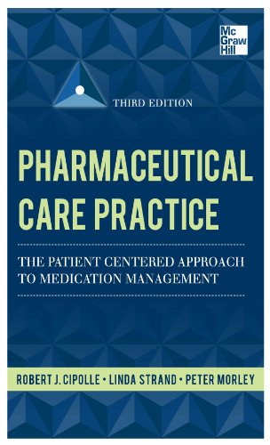 Pharmaceutical Care Practice: The Patient-Centered Approach to Medication Management, Third Edition: The Patient-Centered Approach to Medication Management, Third Edition Pdf