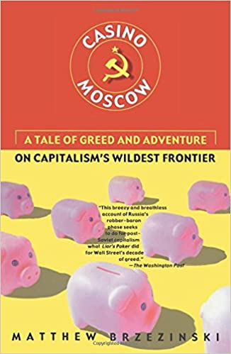 82b3bdf90d9 Casino Moscow  A Tale of Greed and Adventure on Capitalism s Wildest  Frontier Paperback – Jul 9 2002