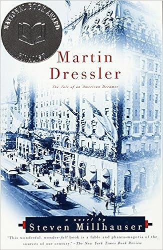 Read Martin Dressler The Tale Of An American Dreamer By Steven Millhauser