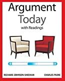 Argument Today with Readings Plus MyWritingLab with EText -- Access Card Package, Johnson-Sheehan, Richard and Paine, Charles, 0321993020