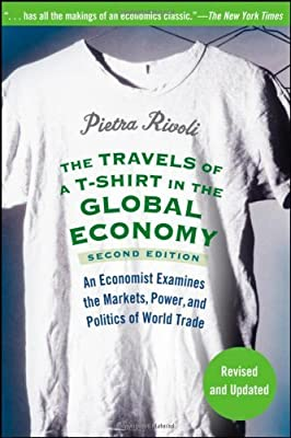 The Travels of a T-Shirt in the Global Economy 2nd (second) edition