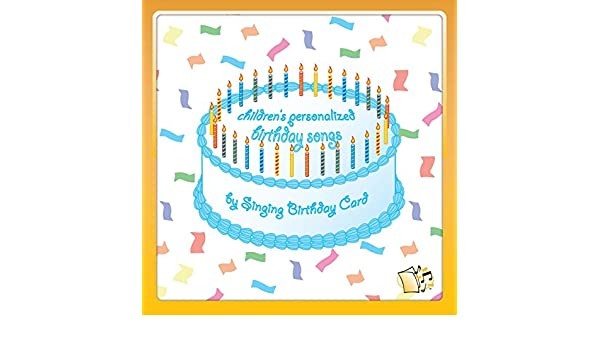 Childrens Personalized Birthday Songs By Singing Card On Amazon Music