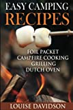 img - for Easy Camping Recipes: Foil Packet   Campfire Cooking   Grilling   Dutch Oven book / textbook / text book