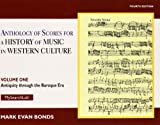 Anthology of Scores Volume I for History of Music in Western Culture, Bonds, Evan, 0205927971