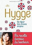 Hygge, Se réjouir des choses simples - Ma recette danoise du bonheur
