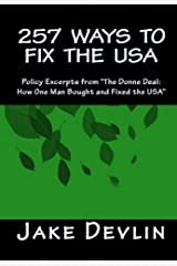 """257 Ways to Fix the USA: Policy Excerpts from """"The Donne Deal: How One Man Bought and Fixed the USA"""" Kindle Edition"""