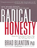 Radical Honesty: How to Transform Your Life by Telling the Truth by Brad Blanton