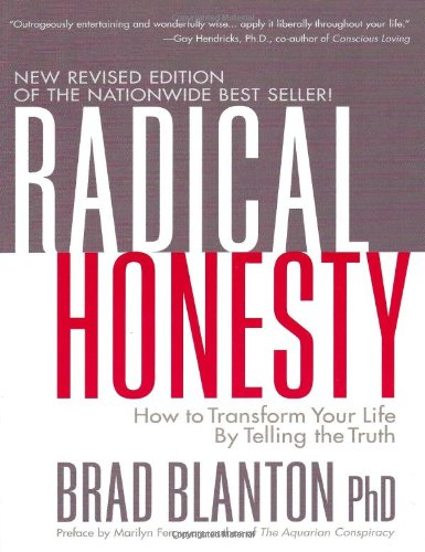 Radical Honesty: How to Transform Your Life by Telling the Truth [Brad Blanton] (Tapa Blanda)