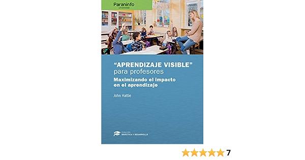 Aprendizaje Visible Para Profesores Colección Didáctica Y Desarrollo Educación Spanish Edition Hattie John 9788428338608 Books