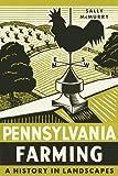 Pennsylvania Farming: A History in Landscapes