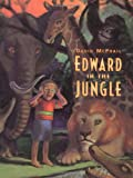 Edward in the Jungle, David McPhail, 0316563919