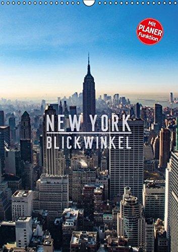 New York - Blickwinkel (Wandkalender 2016 DIN A3 hoch): New York: abhängig vom gewählten Blickwinkel eine Metropole der geordneten, beeindruckenden ... 14 Seiten ) (CALVENDO Orte)