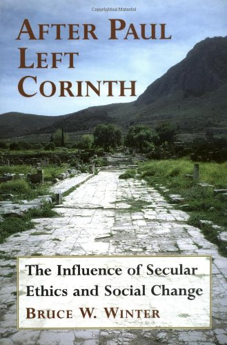 After Paul Left Corinth: The Influence of Secular Ethics and Social Change