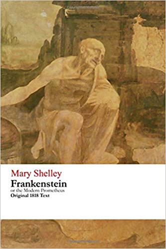 Frankenstein Or The Modern Prometheus Mary Wollstonecraft Shelley 9781516929771 Amazon Books