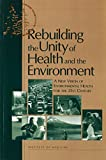 img - for Rebuilding the Unity of Health and the Environment: A New Vision of Environmental Health for the 21st Century (Compass) book / textbook / text book