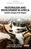 img - for Pastoralism and Development in Africa: Dynamic Change at the Margins (Pathways to Sustainability) book / textbook / text book