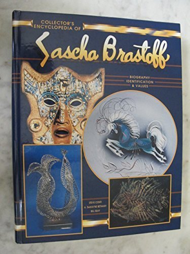 Collector's Encyclopedia of Sascha Brastoff: Identification & Values by Conti, Steve, Bethany, A. Dewayne, Seay, Bill (1995) Hardcover