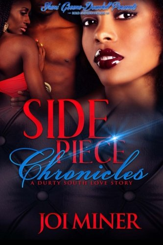 Side Piece Chronicles: A Durty South Love Story (Volume 1)