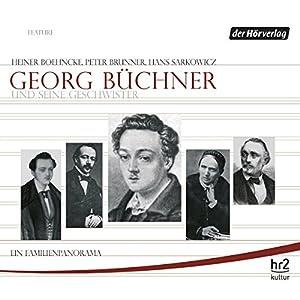 Georg Büchner und seine Geschwister Hörbuch