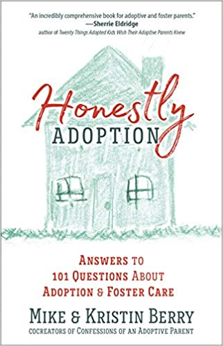 Honestly Adoption: Answers to 101 Questions About Adoption ...