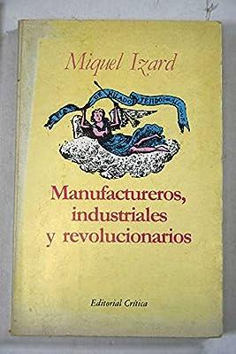 Manufactureros, industriales y revolucionarios Cr¸tica / Historia ...