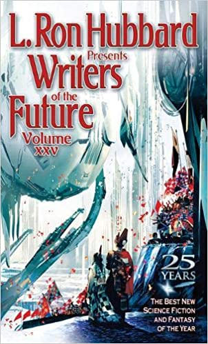 L. Ron Hubbard Presents Writers of the Future Volume 25: The ...