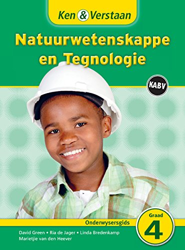 Ken & Verstaan Natuurwetenskappe en Tegnologie Onderwysersgids Onderwysersgids (CAPS Natural Science and Technology) (Afrikaans Edition)