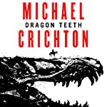 Dragon Teeth | Michael Crichton