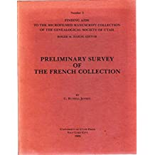 Preliminary Survey of the French Collection: Finding AIDS to the Microfilmed Manuscript Collection of the Genealogical Society of Utah No. Five