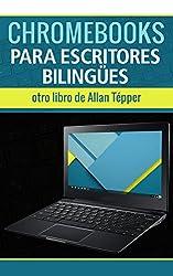 Chromebooks para escritores bilingües (Spanish Edition)