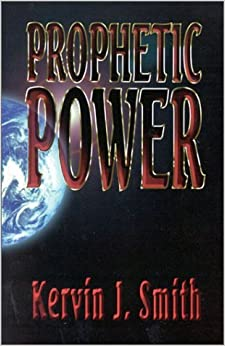 Book Prophetic Power by Kervin J. Smith (2001-02-02)