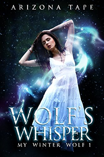 Wolf's Whisper (My Winter Wolf Book 1)
