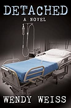Detached: A Thriller Novel by [Weiss, Wendy]