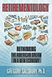 Retirementology: Rethinking the American Dream in a New Economy
