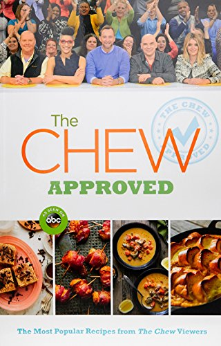 The Chew Approved: The Most Popular Recipes from The Chew Viewers (ABC) by The Chew