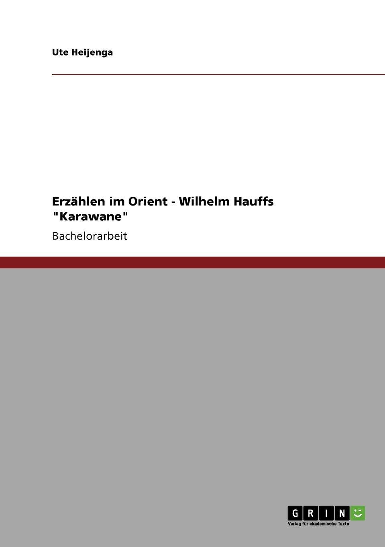 Erzählen im Orient - Wilhelm Hauffs Karawane: Amazon.de: Ute ...