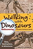 Walking with Dinosaurs: Rediscovering Colorado's Prehistoric Beasts by Anthony D. Fredericks (2012-02-29)