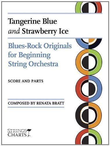 Tangerine Blue and Strawberry Ice: Blues Rock Originals for Beginning String Orchestra Sheet Music (String Letter Publishing) (Strings) by Renata Bratt (2009-03-01)