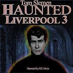 Haunted Liverpool 3