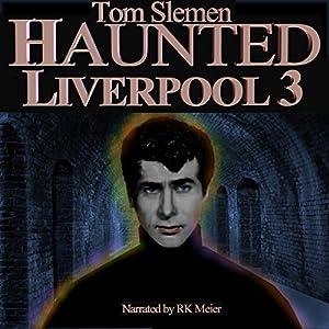 Haunted Liverpool 3 Audiobook