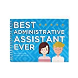 Best Administrative Assistant Ever Edition - This 24-page Booklet Is The Perfect Gift, It Comes With Funny Quotes And Ingenious Designs To Make This The Most Original Present For Employees & Managers