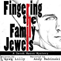 Fingering the Family Jewels: A Derek Mason Mystery, Book 1 Audiobook by Greg Lilly Narrated by Andy Babinski