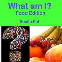 What Am I? (A Guessing Game): Food Edition