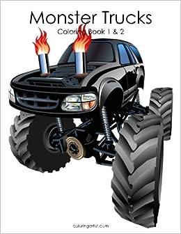 Monster Trucks Coloring Book 1 2 Nick Snels 9781547021727 Amazon Books