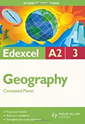 Edexcel A2 Geography: Unit 3: Contested Planet (Student Unit Guides)