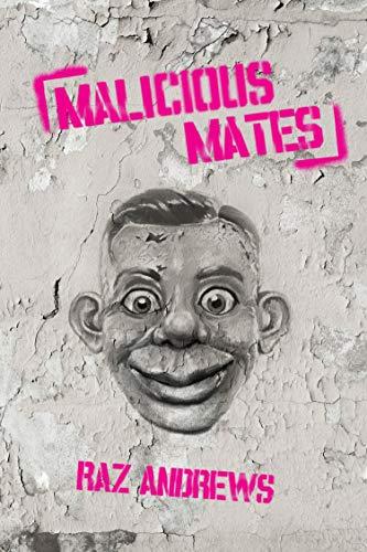 Malicious Mates by Raz Andrews