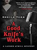 A Good Knife's Work, Sheila York, 1410425789