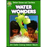 Better Homes and Gardens Water Wonders (Fun-to-Do Project Books) Better Homes and Gardens and Sandra Granseth