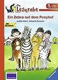 Ein Zebra auf dem Ponyhof (Leserabe - 1. Lesestufe)